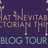 Blog Tour: That Inevitable Victorian Thing – Guest Post